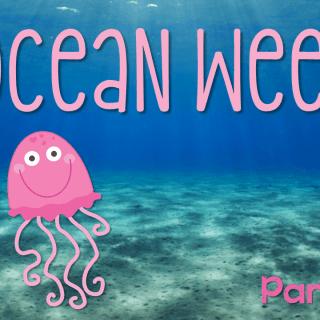Ocean Week: Part One