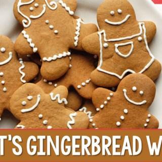It's Gingerbread Week!