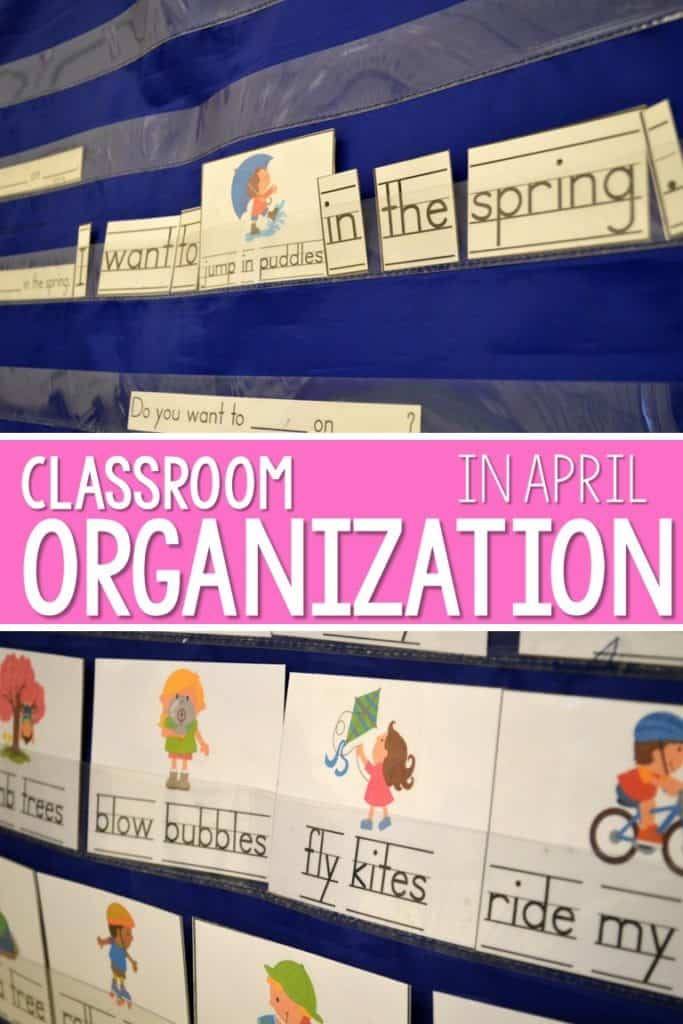 April Classroom Organization Spring is here, the school year is almost over! Since time is sacred, here's some tips for organizing the kindergarten classroom for April.