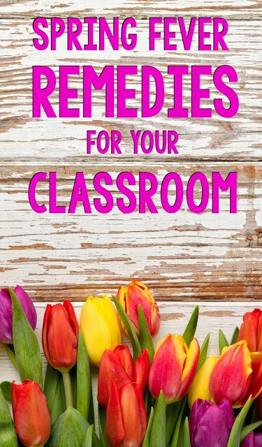 Spring Fever Classroom Remedies 7