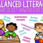 What is Balanced Literacy? AND How Do I Teach it?