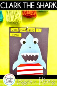 Clark the Shark Lesson Ideas featuring ideas for Reading, writing, math, and center activities too. Download the free editable lesson plan template!