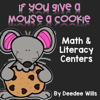 If You Give a Mouse a Cookie... Literacy and Math Stations 1