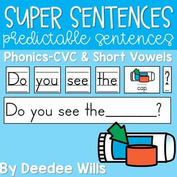 Predictable Sentences   Simple Sentences PHONICS CVC and Short Vowels 1