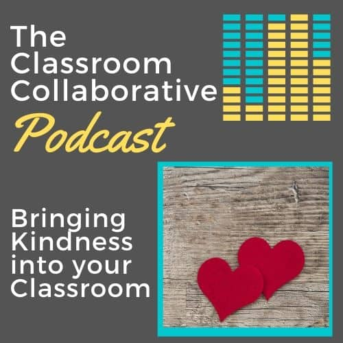 The Classroom Collaborative Teacher Podcast: Bring Kindness into the Classroom 12