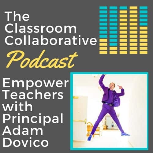 The Classroom Collaborative Teacher Podcast: Empowering Teachers with Special Guest Principal Adam Dovico 13