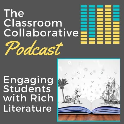 The Classroom Collaborative Teacher Podcast: Engaging Students with Read Rich Literature 13
