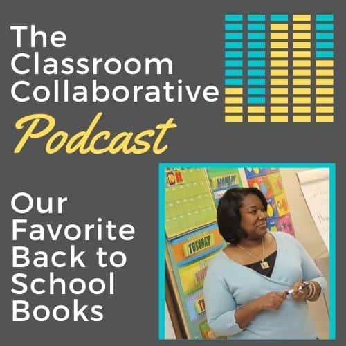 The Classroom Collaborative Teacher Podcast: Favorite Back to School Books 14