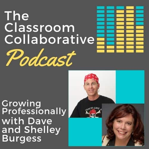 The Classroom Collaborative Teacher Podcast: Growing Professionally with Special Guests Dave and Shelley Burgess 14