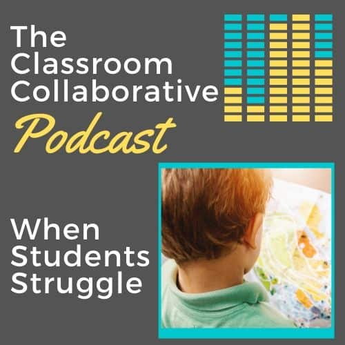 The Classroom Collaborative Teacher Podcast: Parents as Partners... When Students Struggle 12