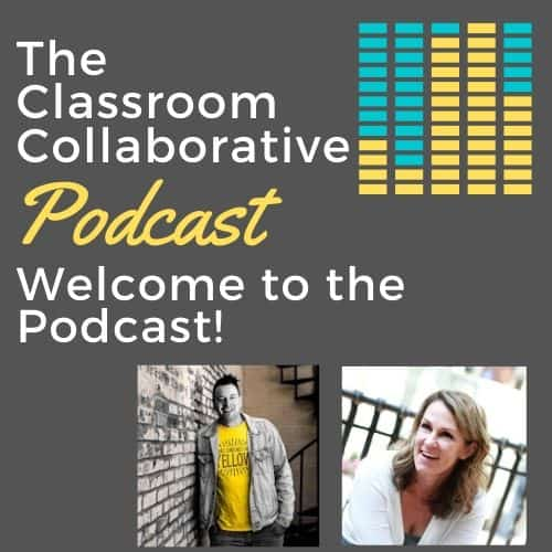 The Classroom Collaborative Teacher Podcast: Welcome to the Podcast! 1