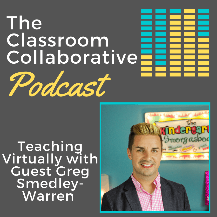 The Classroom Collaborative Teacher Podcast: Teaching Virtually with Guest Greg Smedley-Warren 1