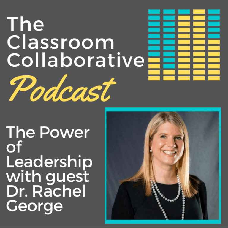 The Classroom Collaborative Teacher Podcast: We Got PrincipalED with Dr. Rachael George 8